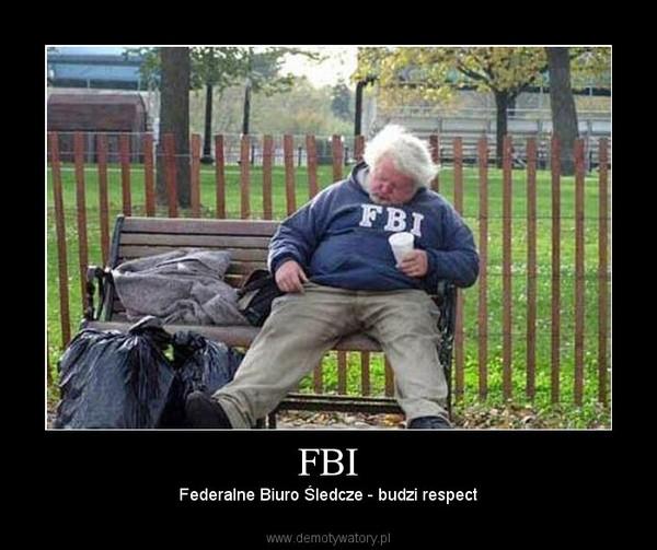 FBI – Federalne Biuro Śledcze - budzi respect