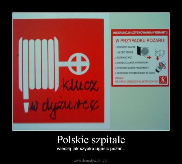 Polskie szpitale – wiedzą jak szybko ugasić pożar...
