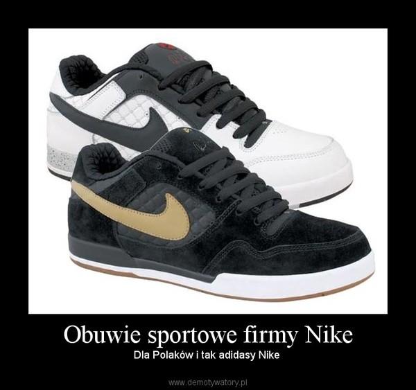 new style 3fe17 971cd Obuwie sportowe firmy Nike – Demotywatory.pl