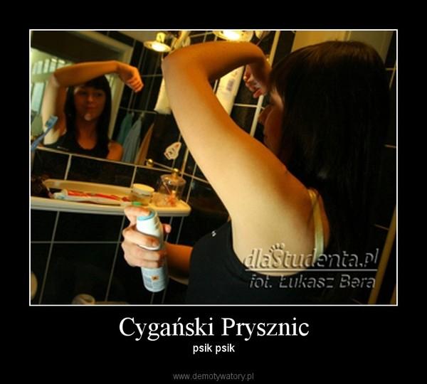 Cygański Prysznic – psik psik