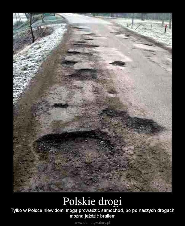 Polskie drogi – Tylko w Polsce niewidomi mogą prowadzić samochód, bo po naszych drogachmożna jeździć brailem