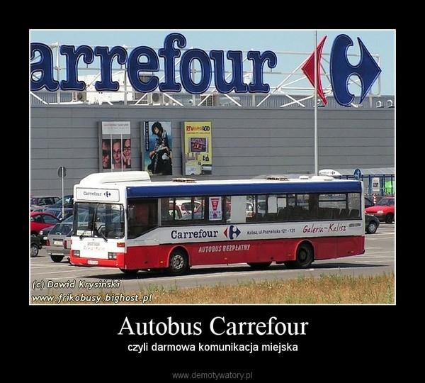 Autobus Carrefour – czyli darmowa komunikacja miejska