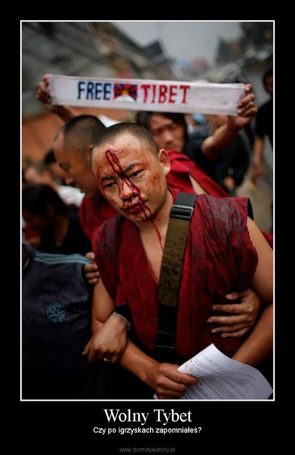 Wolny Tybet – Czy po igrzyskach zapomniałeś?