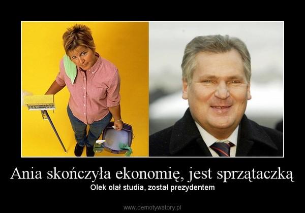 Ania skończyła ekonomię, jest sprzątaczką – Olek olał studia, został prezydentem