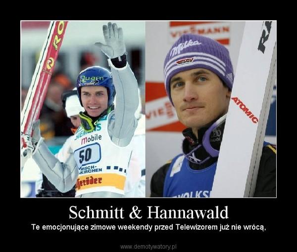 Schmitt & Hannawald – Te emocjonujące zimowe weekendy przed Telewizorem już nie wrócą,