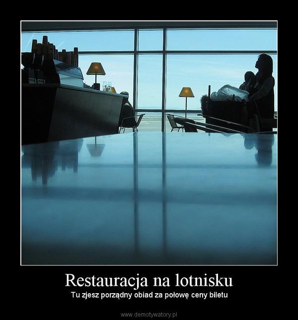 Restauracja na lotnisku – Tu zjesz porządny obiad za połowę ceny biletu
