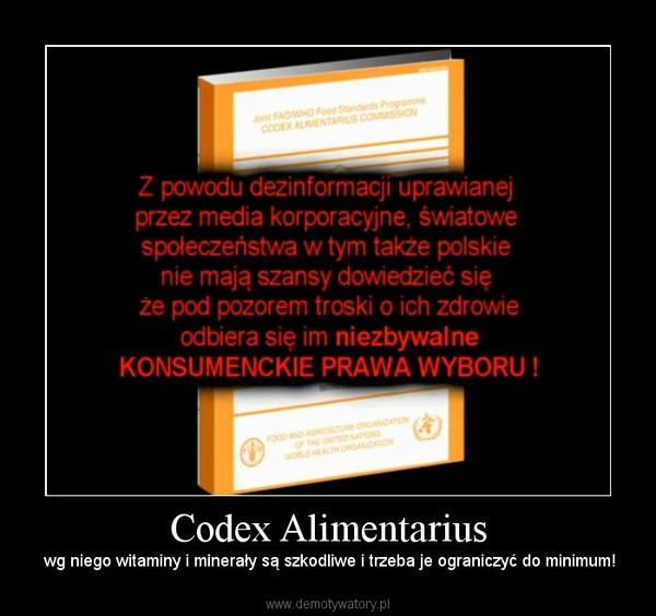 Codex Alimentarius –  wg niego witaminy i minerały są szkodliwe i trzeba je ograniczyć do minimum!