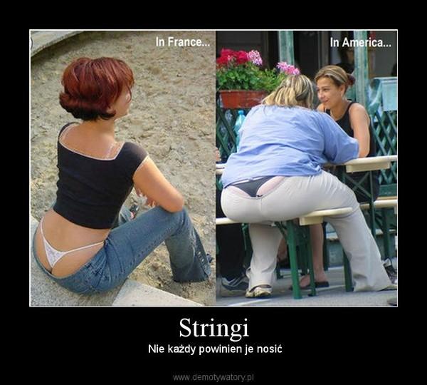Stringi –  Nie każdy powinien je nosić