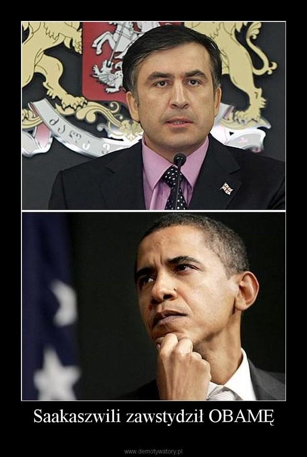 Saakaszwili zawstydził OBAMĘ –