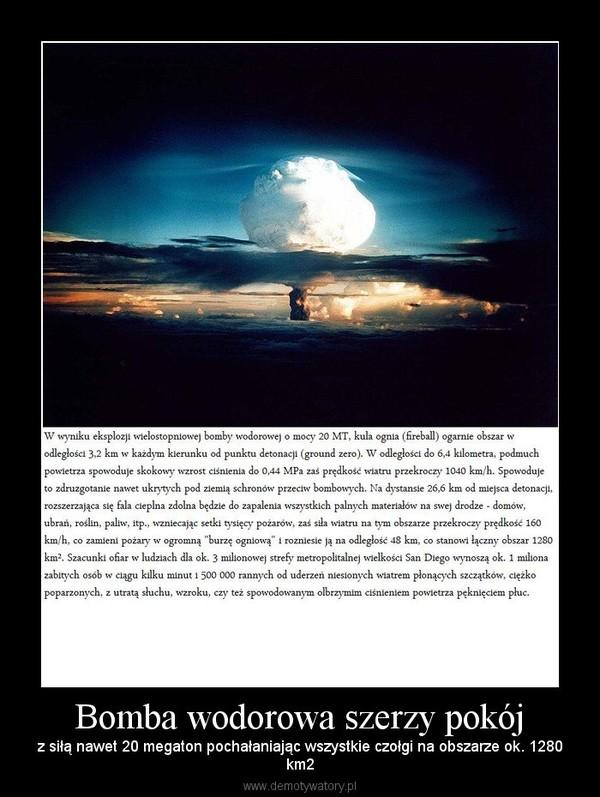 Bomba wodorowa szerzy pokój – z siłą nawet 20 megaton pochałaniając wszystkie czołgi na obszarze ok. 1280km2