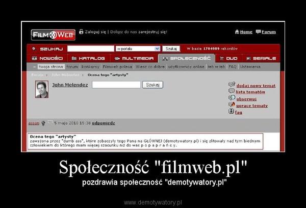 """Społeczność """"filmweb.pl"""" –  pozdrawia społeczność """"demotywatory.pl"""""""