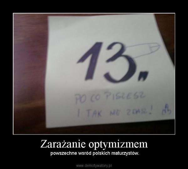 Zarażanie optymizmem –  powszechne wsród polskich maturzystów.