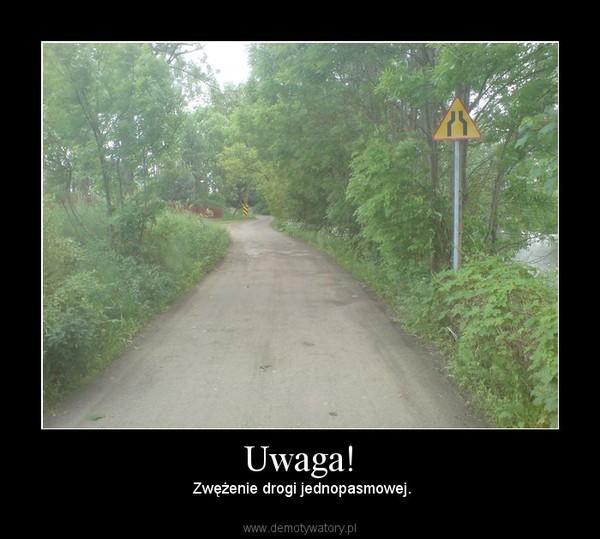 Uwaga! –  Zwężenie drogi jednopasmowej.
