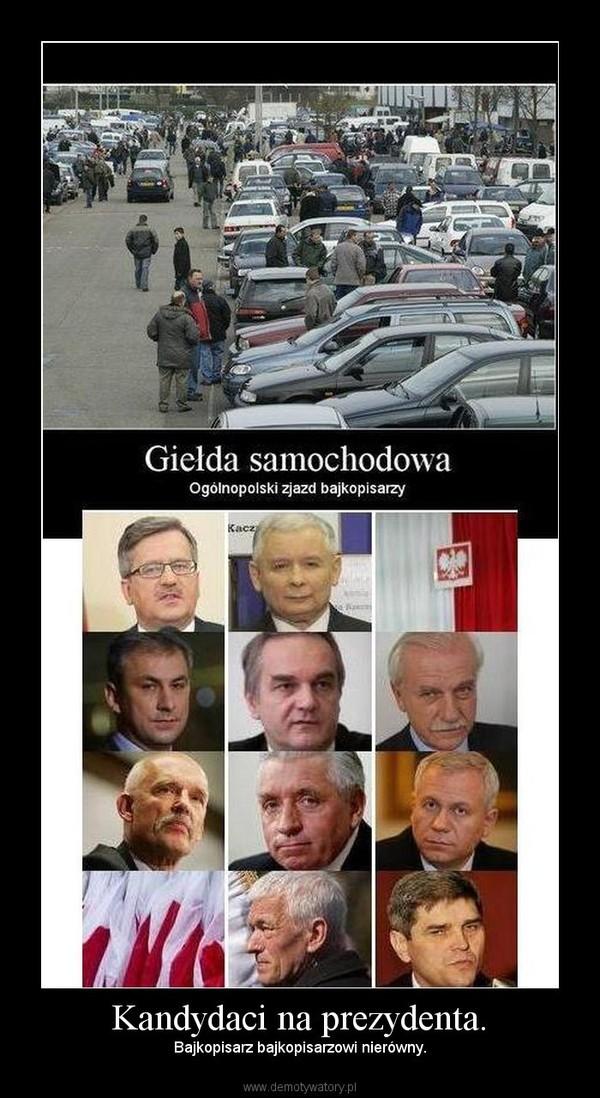 Kandydaci na prezydenta. – Bajkopisarz bajkopisarzowi nierówny.