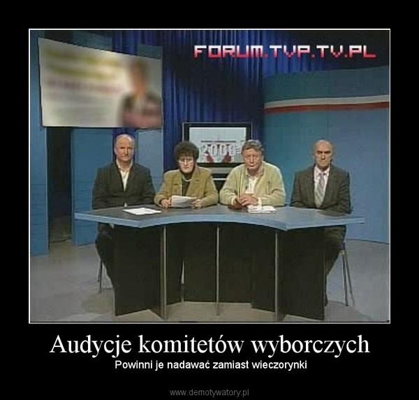 Audycje komitetów wyborczych –  Powinni je nadawać zamiast wieczorynki