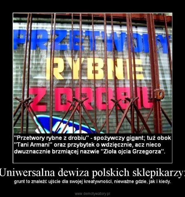 Uniwersalna dewiza polskich sklepikarzy: – grunt to znaleźć ujście dla swojej kreatywności, nieważne gdzie, jak i kiedy.
