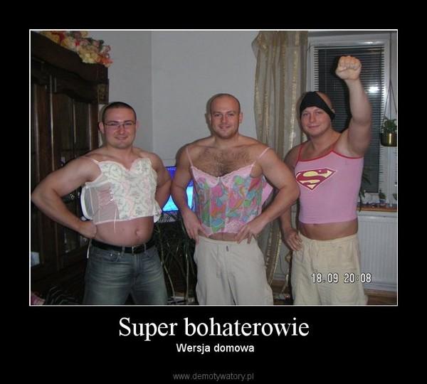 Super bohaterowie –  Wersja domowa