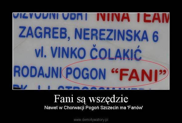 Fani są wszędzie –     Nawet w Chorwacji Pogoń Szczecin ma 'Fanów'