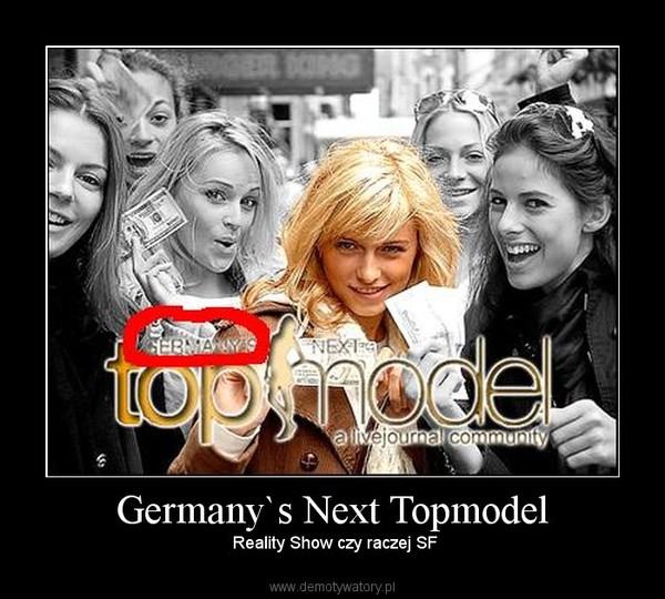 Germany`s Next Topmodel –  Reality Show czy raczej SF