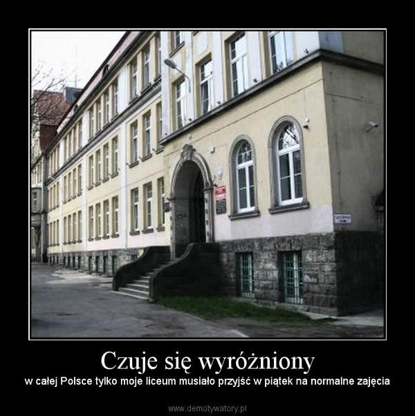 Czuje się wyróżniony – w całej Polsce tylko moje liceum musiało przyjść w piątek na normalne zajęcia