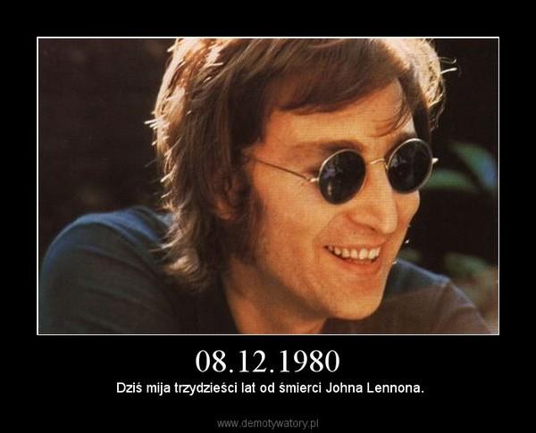 08.12.1980 –  Dziś mija trzydzieści lat od śmierci Johna Lennona.