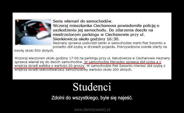 Studenci – Zdolni do wszystkiego, byle się najeść.