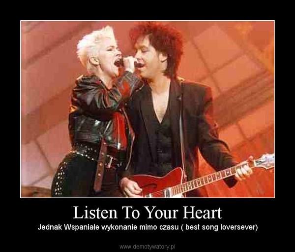 Listen To Your Heart – Jednak Wspaniałe wykonanie mimo czasu ( best song loversever)