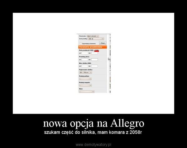 nowa opcja na Allegro – szukam część do silnika, mam komara z 2058r