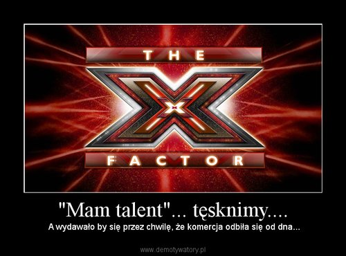 """Mam talent""... tęsknimy...."