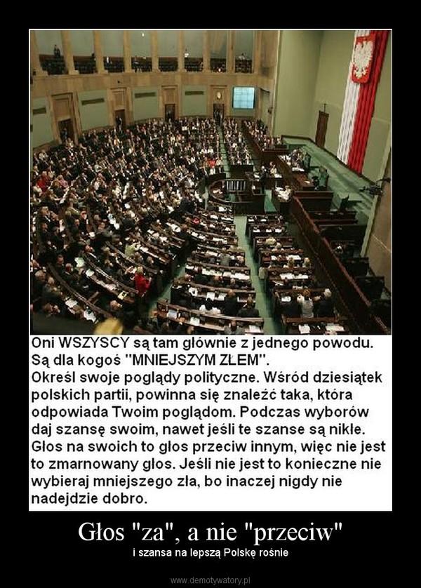 """Głos """"za"""", a nie """"przeciw"""" – i szansa na lepszą Polskę rośnie"""