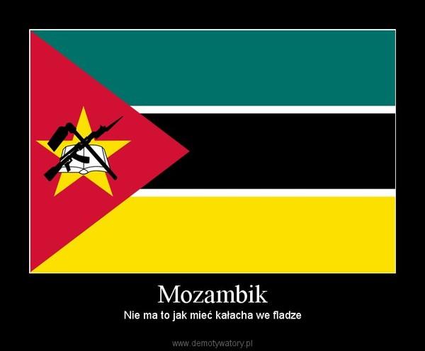 Mozambik – Nie ma to jak mieć kałacha we fladze