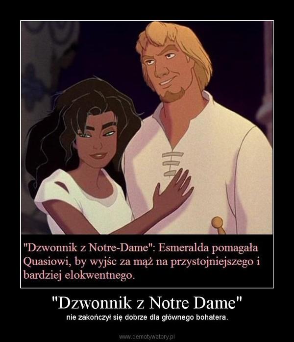 """""""Dzwonnik z Notre Dame"""" – nie zakończył się dobrze dla głównego bohatera."""