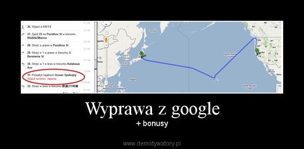 Wyprawa z google – + bonusy