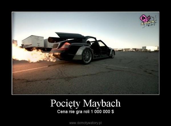 Pocięty Maybach – Cena nie gra roli 1 000 000 $