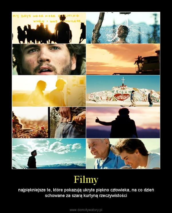 Filmy – najpiękniejsze te, które pokazują ukryte piękno człowieka, na co dzień schowane za szarą kurtyną rzeczywistości