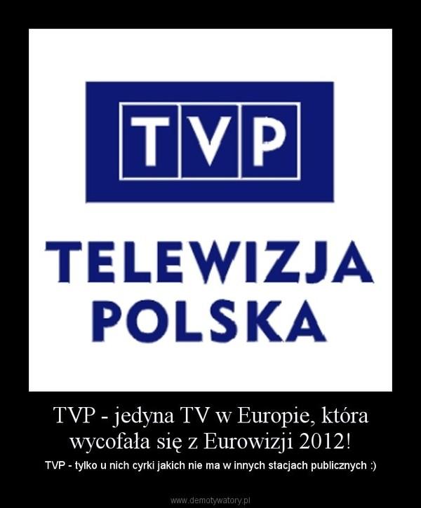 TVP - jedyna TV w Europie, która wycofała się z Eurowizji 2012!