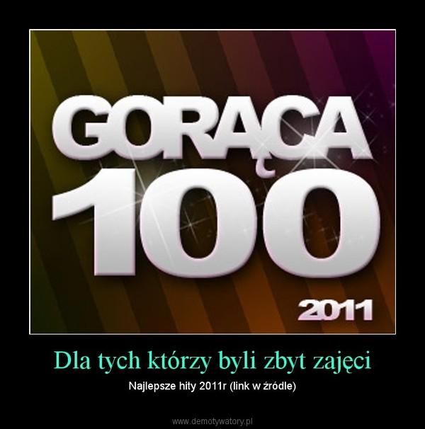 Dla tych którzy byli zbyt zajęci – Najlepsze hity 2011r (link w źródle)