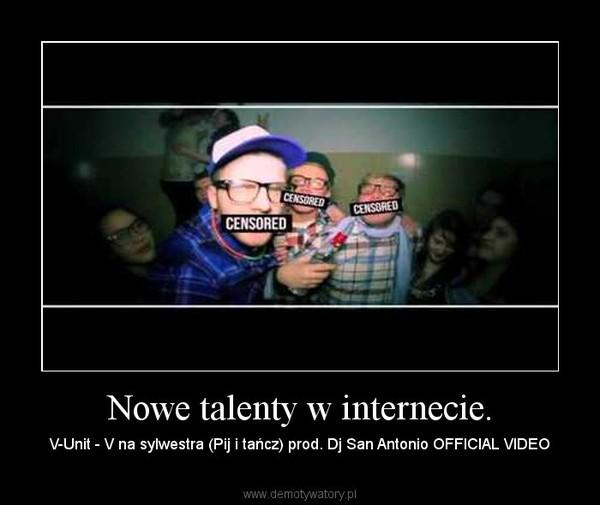 Nowe talenty w internecie. – V-Unit - V na sylwestra (Pij i tańcz) prod. Dj San Antonio OFFICIAL VIDEO