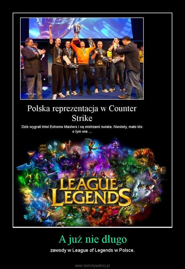 A już nie długo – zawody w League of Legends w Polsce.