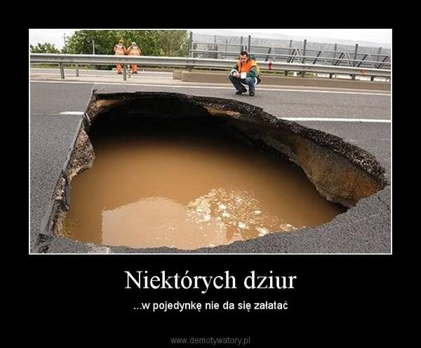 Niektórych dziur – ...w pojedynkę nie da się załatać