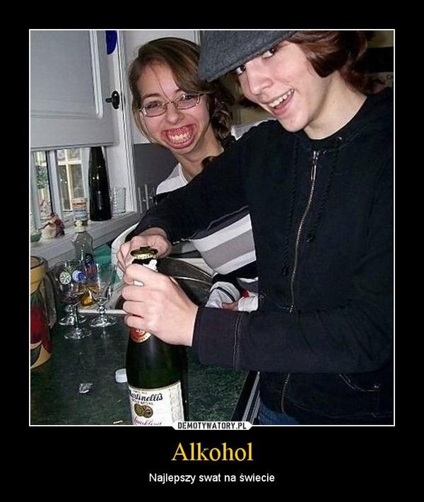 Alkohol – Najlepszy swat na świecie