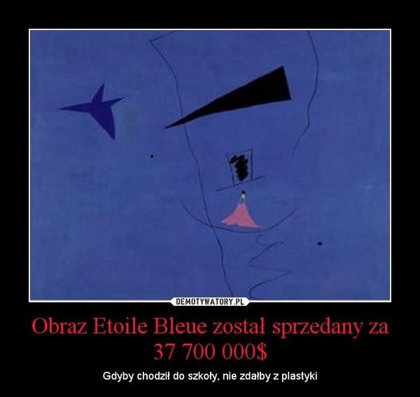 Obraz Etoile Bleue został sprzedany za 37 700 000$ – Gdyby chodził do szkoły, nie zdałby z plastyki