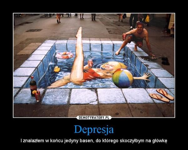 Depresja – I znalazłem w końcu jedyny basen, do którego skoczyłbym na główkę