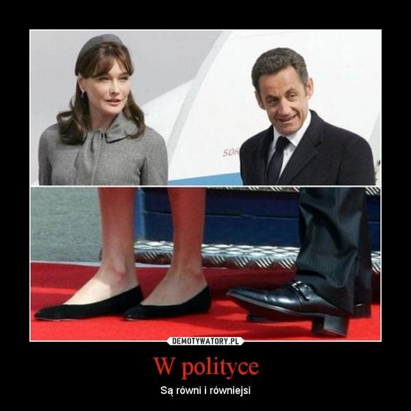 W polityce – Są równi i równiejsi
