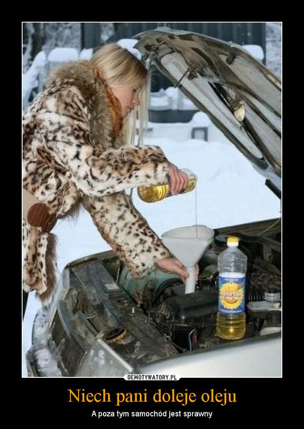 Niech pani doleje oleju – A poza tym samochód jest sprawny