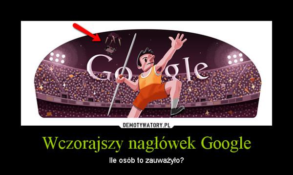 Wczorajszy nagłówek Google – Ile osób to zauważyło?