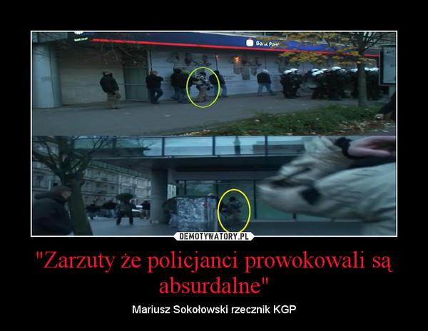 """""""Zarzuty że policjanci prowokowali są absurdalne"""" – Mariusz Sokołowski rzecznik KGP"""