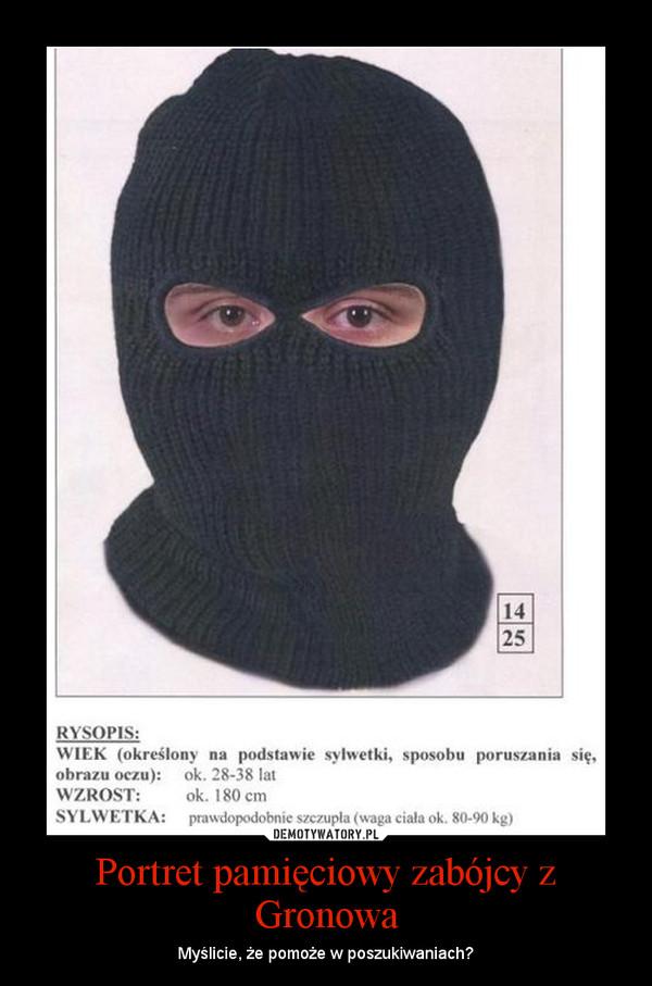 Portret pamięciowy zabójcy z Gronowa – Myślicie, że pomoże w poszukiwaniach?