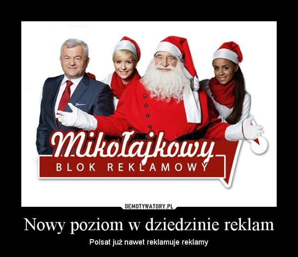 Nowy poziom w dziedzinie reklam – Polsat już nawet reklamuje reklamy