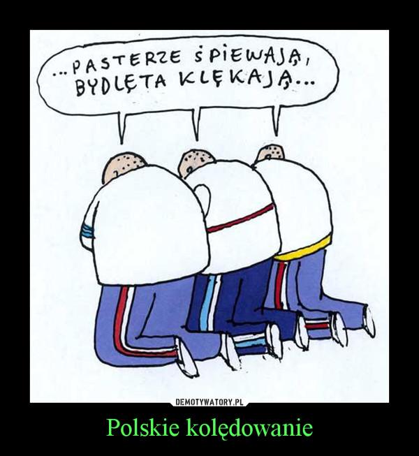 Polskie kolędowanie –